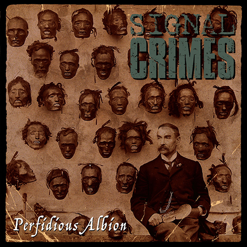 "SIGNAL CRIMES ""Perfidious albion"" LP"