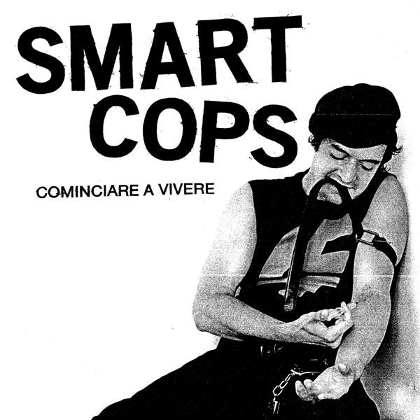 "SMART COPS ""Cominciare a vivere"" EP (US press)"