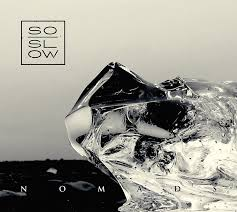 "SO SLOW ""Nomads"" LP"