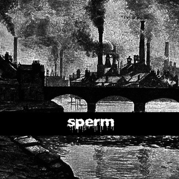"SPERM ""Nightmare life"" demo"