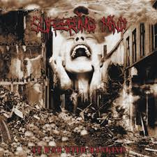"SUFFERING MIND ""At war with mankind"" 10"""