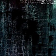 "THE BELLICOSE MINDS ""The creature"" LP"