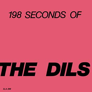 "THE DILS ""198 seconds of The Dils"" EP"