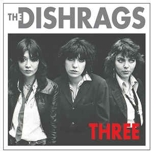 "THE DISHRAGS ""Three"" LP"