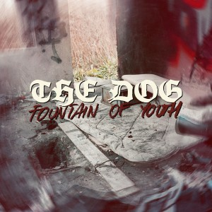 "THE DOG ""Fountain of youth"" EP"