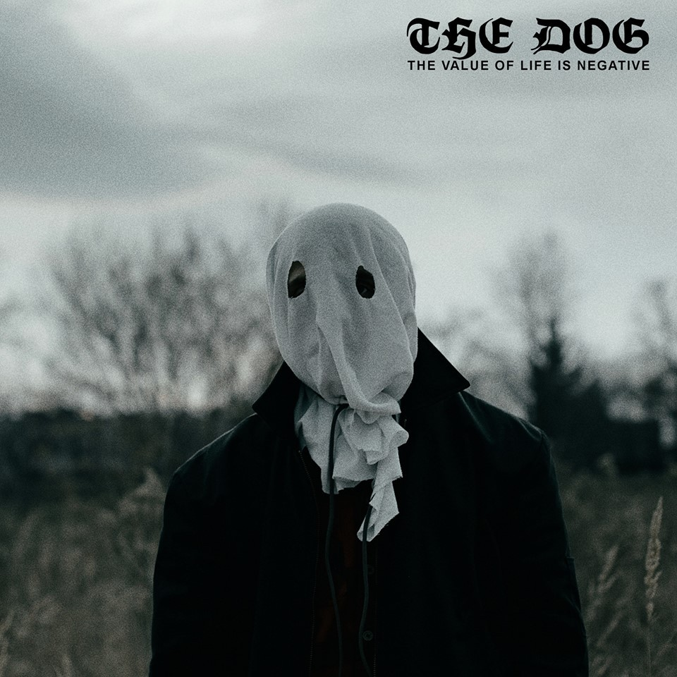 "THE DOG ""The value of life is negative"" EP"