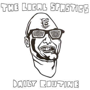 "THE LOCAL SPASTICS ""Daily routine\"" EP"