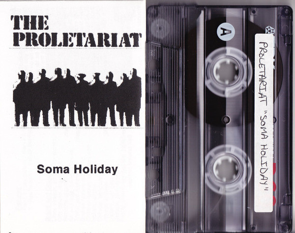 "THE PROLETARIAT ""Soma holiday"" CS"