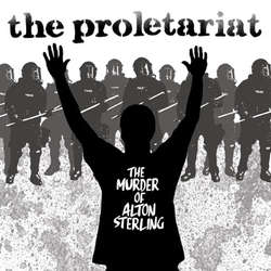 "THE PROLETARIAT ""The murder of Alton Sterling"" EP (clear)"