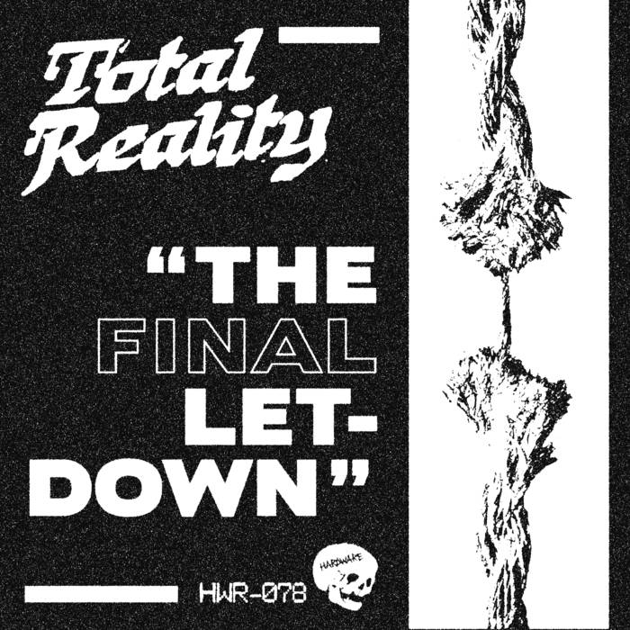"TOTAL REALITY ""The final letdown"" EP"