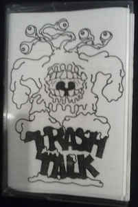 "TRASH TALK ""Demo 2005"" CS"