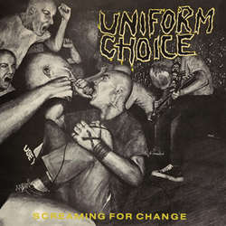 "UNIFORM CHOICE ""Screaming for change"" LP"