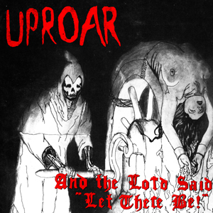 "UPROAR ""And The Lord Said ""Let There Be !"" LP"