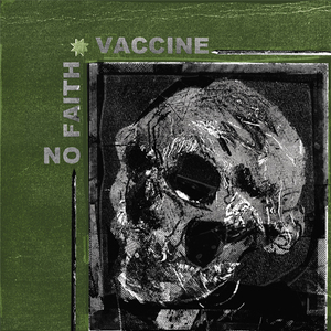 VACCINE/NO FAITH split EP