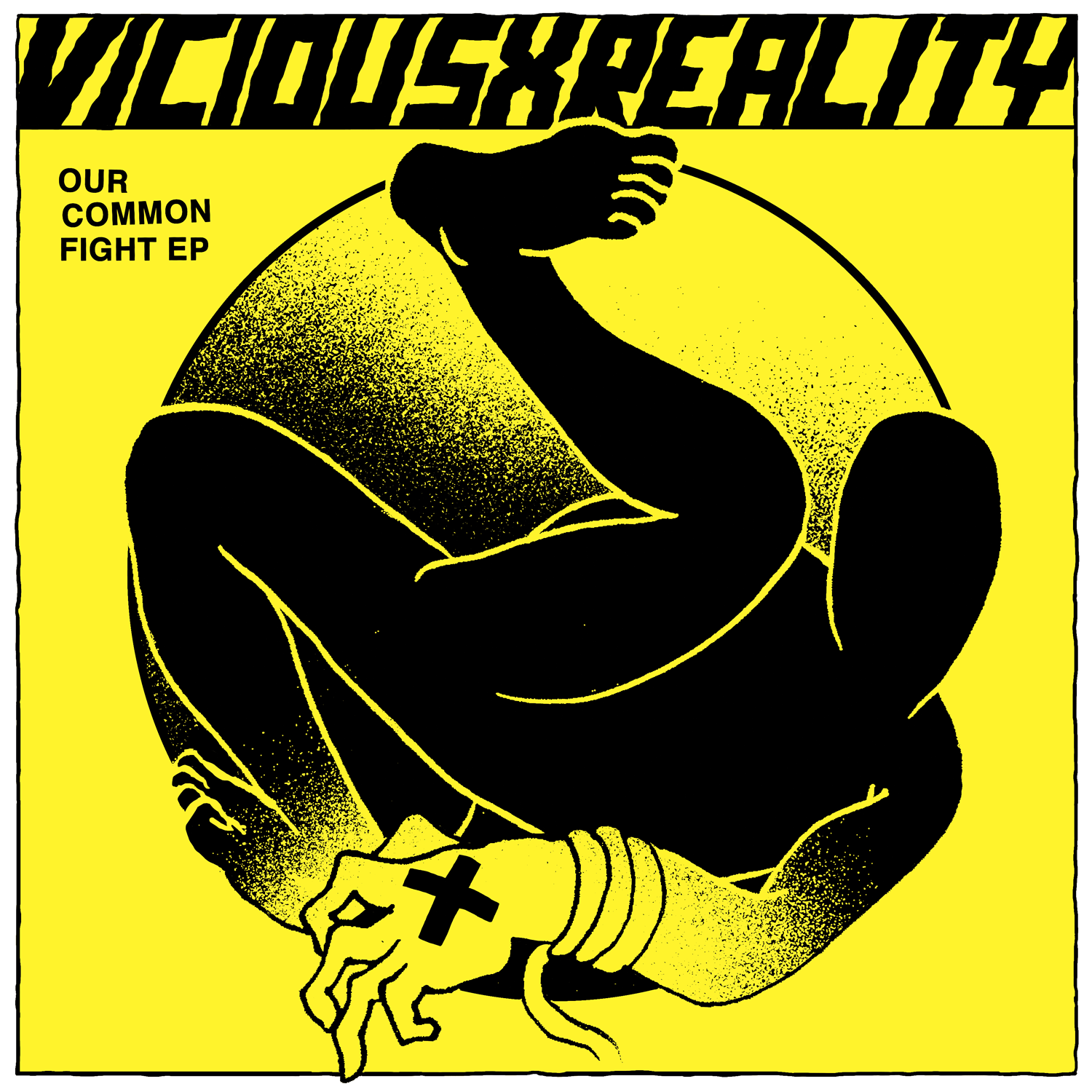 "VICIOUSxREALITY ""Our common fight"" EP   (black)"