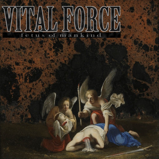 "VITAL FORCE ""Fetus of mankind"" EP"