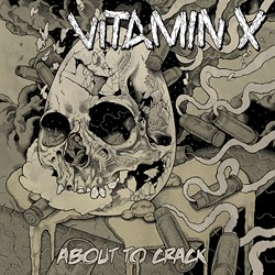 "VITAMIN X ""About to crack"" CD"