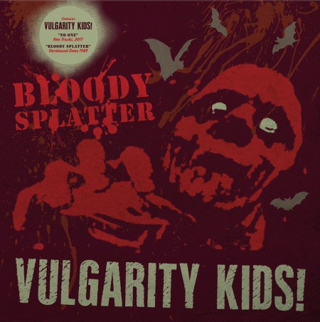 "VULGARITY KIDS! ""No one/Bloody splatter"" LP"