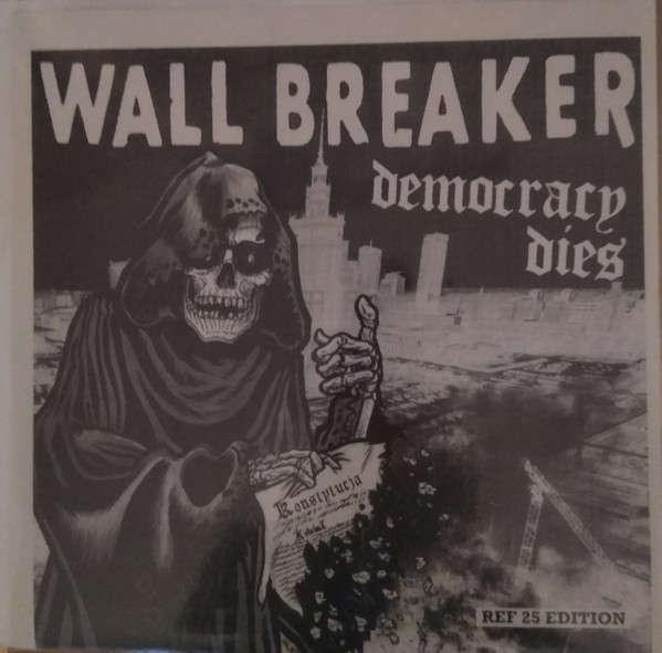 "WALL BREAKER ""Democracy dies"" 12"" (REF 25 edition)"