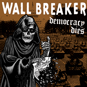 "WALL BREAKER ""Democracy dies"" 12"" (white)"