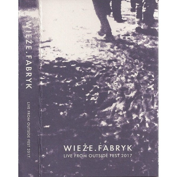 "WIEŻE FABRYK ""Live from Outside Fest 2017"" CS"