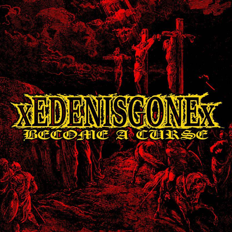 "xEDENISGONEx ""Become a curse"" LP"