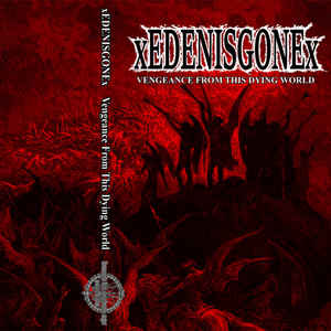 "EDENISGONE ""Vengeance from the dying world"" CS"