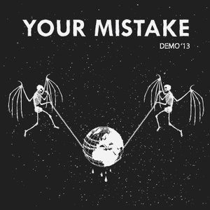 "YOUR MISTAKE ""Demo '13"" EP"